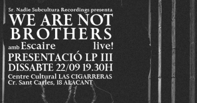We Are Not Brothers a Alacant